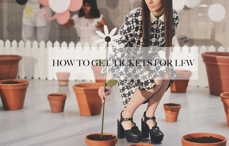 How to get tickets for LFW, London Fashion Week Tickets, How to get Fashion Week tickets as a blogger, How to get free press pass as a blogger, Can small bloggers get free tickets to fashion week, London Fashion Week Tickets